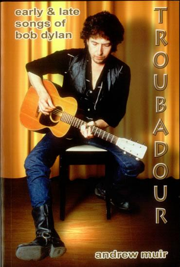 book about Bob Dylan, Troubadour-click to buy